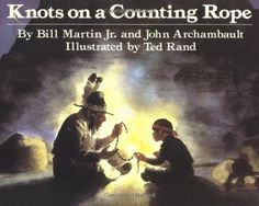 Picture book. Knots on a Counting Rope by Bill Martin Jr. and John Archambault, illustrated by Ted Rand