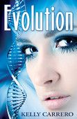 Evolution (Evolution Series Book 1) - Kelly Carrero  |  #ChildrensFiction  Evolution (Evolution Series Book 1) Kelly Carrero Genre: Children's Fiction Price: Free Publish Date: January 7, 2013   Seventeen year old Jade Sommers life is turned upside down the moment she...