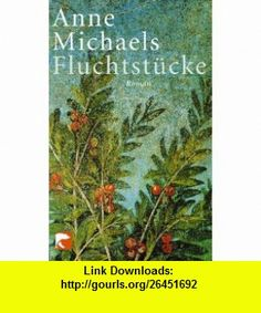 Fluchtst�cke (9783833300424) Anne Michaels , ISBN-10: 3833300426  , ISBN-13: 978-3833300424 ,  , tutorials , pdf , ebook , torrent , downloads , rapidshare , filesonic , hotfile , megaupload , fileserve