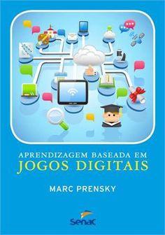 Aprendizagem baseada em jogos digitais http://artesanatoeducacional.blogspot.com.br/2013/11/aprendizagem-baseada-em-jogos-digitais.html