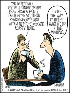 Moderately Confused by Jeff Stahler. Moderately Confused by Jeff Stahler for March 2012 Coffee snobbery :-P Espresso Machine Reviews, Coffee Maker Reviews, Best Espresso Machine, Best Coffee Maker, Joe Coffee, Coffee Is Life, I Love Coffee, Coffee Time, Happy Coffee