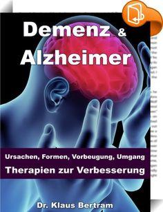 Demenz & Alzheimer – Ursachen, Formen, Vorbeugung, Umgang, Therapien zur Verbesserung    :  Im Buch wird erklärt, was Alzheimer und Demenz sind und wie man sein Gedächtnis, seine Konzentration und seine Intelligenz, mit natürlichen Heilverfahren, dauerhaft erhält und stärken kann. Außerdem werden Substanzen und Therapien besprochen, die einer Demenz und der Alzheimer Krankheit wirkungsvoll vorbeugen. Es werden Studien und klinische Versuche vorgestellt, bei denen erstaunliche Resultate...