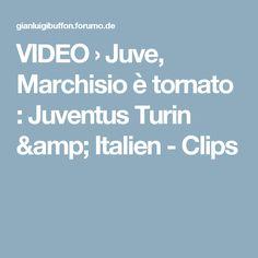 VIDEO  › Juve, Marchisio è tornato : Juventus Turin & Italien - Clips