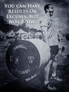 You can have results or excuses, but not both.  #fitness #results #excuses