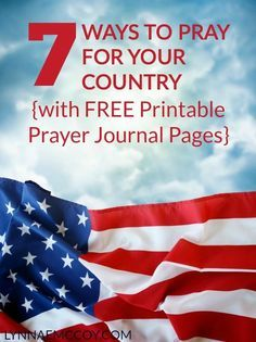The Bible commands us to pray for our country. Here are seven ways you can pray. Plus get free printable prayer journal pages, created specifically for praying for the government.