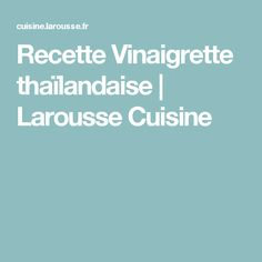 Recette Vinaigrette thaïlandaise | Larousse Cuisine Vinaigrette Sans Gluten, Asian Recipes, Pudding, Desserts, Food, Mayonnaise, Pesto, Skinny Kitchen, Cooking Recipes