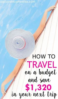 Travel on a budget and save for traveling