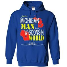 Michigan Man In A Wisconsin World - #novelty t shirts #unisex. ORDER HERE => https://www.sunfrog.com/States/Michigan-Man-In-A-Wisconsin-World-6903-RoyalBlue-16601998-Hoodie.html?id=60505