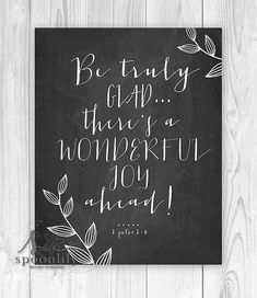Quote Bible Verse wall art print Scripture Print wall decor Be truly glad there's a wonderful joy ahead! 1 Peter 1:6 - Wall Decor
