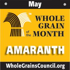 Amaranth: high in calcium, iron, magnesium; complete protein source; contains peptide useful in blocking inflammation related to diabetes, heart disease, & stroke; lowers cholesterol; gluten free; dry-pop to snack, in breakfast porridge, in baked goods, as cooked grain, in salads & soups... lots of uses