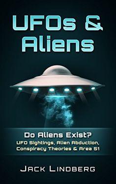 UFOS & Aliens: Do Aliens Exist? UFO Sightings, Alien Abduction, Conspiracy…