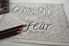 adult coloring book page; more curiosity, less fear inspirational quote to colour by Elizabeth Gilbert, Big Magic; encouragement for artists by HandyGalStudios on Etsy