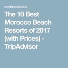 The 10 Best Morocco Beach Resorts of 2017 (with Prices) - TripAdvisor