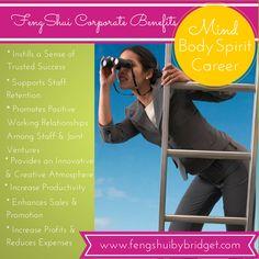 Feng Shui Corporate Benefits of Mind, Body, Spirit, Career #fengshuicorporate, www.fengshuibybridget.com