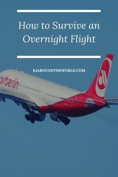 How to Survive an Overnight Flight ⋆ K.J. Around the World
