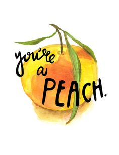 You're a Peach Archival Print by lisacongdon on Etsy, $22.00