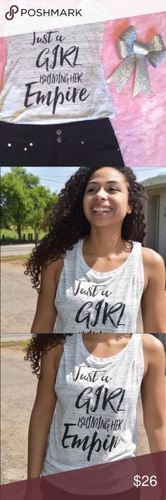 Just a Girl Building Her Empire - Graphic Tank ❣️Price is firm unless bundles.❣️This tee speaks for itself! Pair this super-comfy tank with your favorite shorts and jeans for the cutest Summer or Spring outfit, or throw on a pair of leggings for a super-comfortable, casual, but cute look. Tops