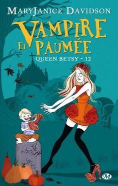 Couverture de Queen Betsy, Tome 12 : Vampire et Paumée