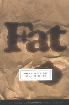 Fat: The Anthropology of an Obsession by Don Kulick