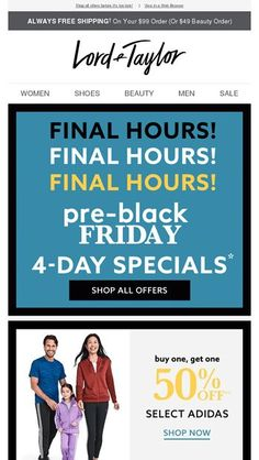359137d9c889 FINAL. HOURS. Preview of Black Friday Specials! - Lord   Taylor Email  Archive