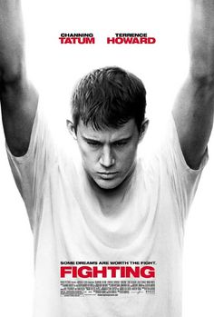 Fighting (2009).   Not many people saw this film but the poster features lead star Channing Tatum in a brooding pose.