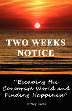 Two Weeks Notice by Jeffrey Costa. $14.99. Publisher: Yawn's Books & More, Inc. (November 13, 2012). Author: Jeffrey Costa. Publication: November 13, 2012