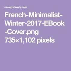 French-Minimalist-Winter-2017-EBook-Cover.png 735×1,102 pixels