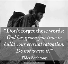 """Don't forget these words. God has given you time to build your eternal salvation. Do not waste it"" - Elder Sophrony #orthodoxquotes #orthodoxy #christianquotes #eldersophrony #eldersophronyquotes #throughthegraceofgod"