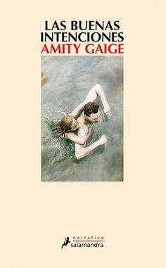 Las buenas intenciones - Amity Gaige