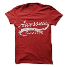 nice Awesome since 1993  Check more at http://doomtshirts.xyz/hot-tshirts/awesome-since-1993-today