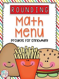 I am passionate about finding ways to enrich and push those students who are ready for a challenge. This math menu includes 18 rounding math projects.I made the product with the intent of using it as enrichment for those students who are proficient with the skill.