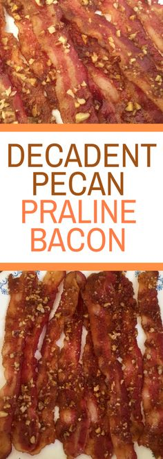 Decadent Pecan Praline Bacon - does it get any BETTER?