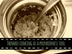 Discover Thermos Cooking as a Preparedness Tool. Try this simple technique to cook during an emergency. http://preparednessmama.com/thermos-cooking-preparedness-tool/