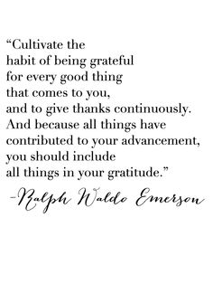 Cultivate the habit of being grateful