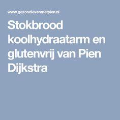 Stokbrood koolhydraatarm en glutenvrij van Pien Dijkstra