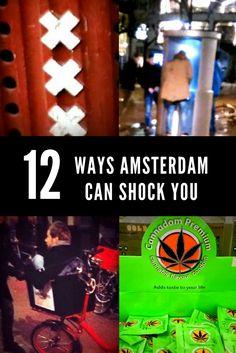 12 Ways Amsterdam Can Shock You | Travel | Surprise | Red Light District | Marijuana | Bikes | XXX