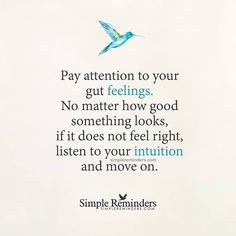 Pay attention to your gut feelings. No matter how good it looks, if it does not feel right, listen to your intuition and move on.