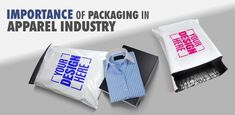 Importance of Packaging in Apparel & Textile Industry - Packing Supply Clothing Packaging, Packing Supplies, Textile Industry, Your Design, Industrial, Textiles, Blog, Cloths, Fabrics