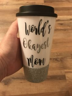 Worldu0027s Okayest Mom Travel Mug, Mom Sayings, Mom Life, Coffee Mug, To