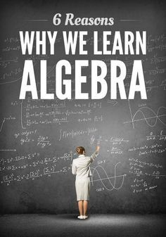There are several reasons why we learn algebra; we're covering six today.