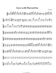 Carry on My Wayward Son - Kansas Sheet Music :) My Dad instilled a love of classic rock in me.
