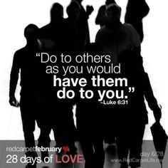 "Day 6/28: ""Do to others as you would have them do to you."" ~Luke 6:31 