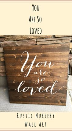 Loving wooden rustic handmade nursery decor, You are so loved, wooden sign, Oaky Designs #Affiliate #Nursery #Rustic