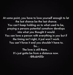 At some point, you have to love yourself enough to let the last chance be the last chance...