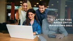 11 Laptop Yang Bagus Untuk Mahasiswa 2021