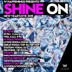 W HOLLYWOOD NYE 2015 -- W Hollywood NYE 2015, W Hollywood New Years Eve 2014-2015 on 31st December 2014 at W Hollywood Hotel, 6250 Hollywood Blvd, Los Angeles, 90028 - at 9:30 PM.