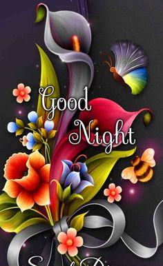 Good Night Cards, Good Morning Cards, Cute Good Night, Good Night Greetings, Good Night Messages, Sweet Night, Good Night Wishes, Good Morning Flowers, Good Night Sweet Dreams