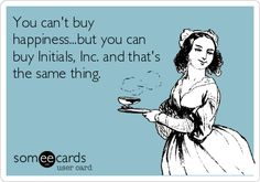 You cant buy happiness...but you can buy Initials, Inc. and thats the same thing.