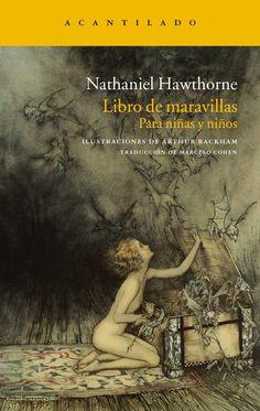 Aniversario del nacimiento de Arthur Rackham: Adaptación libre de 6 leyendas de la mitología griega @Acantilado1999: Nathaniel Hawthorne, «Libro de maravillas: para niñas y niños», ilustrado por Arthur Rackham http://www.veniracuento.com/