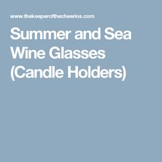 Summer and Sea Wine Glasses (Candle Holders)